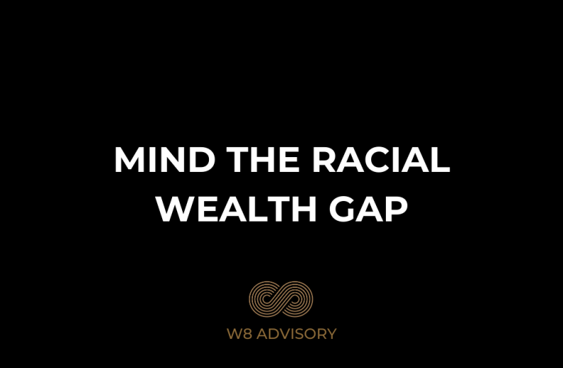 W8 Advisory blog banner for Mind The Racial Wealth Gap