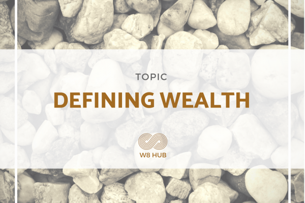 Defining Wealth by W8 Hub